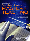 Madeline Hunter s Mastery Teaching