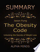 Summary  The Obesity Code By Jason Fung  Unlocking the Secrets of Weight Loss