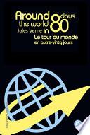 Around the world in eighty days Le tour du monde en quatre vingts jours  bilingual edition   dition bilingue