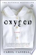 Oxygen A Novel