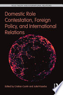 Domestic Role Contestation Foreign Policy And International Relations