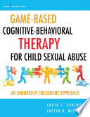Game Based Cognitive Behavioral Therapy for Child Sexual Abuse