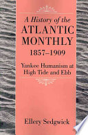 A History of the Atlantic Monthly, 1857-1909 Houghton Mifflin In 1908 The Atlantic Monthly Was
