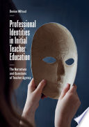 Professional Identities in Initial Teacher Education