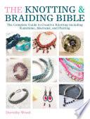 The Knotting   Braiding Bible