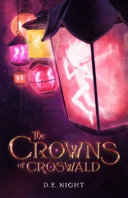 The Crowns of Croswald Magic Is One Secret For Sixteen Years