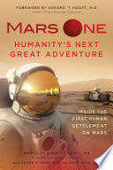 Mars One  Humanity s Next Great Adventure