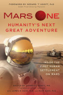 Mars One: Humanity's Next Great Adventure