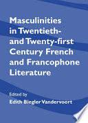 Masculinities in Twentieth  and Twenty first Century French and Francophone Literature