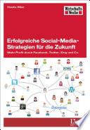 Erfolgreiche Social Media Strategien f  r die Zukunft
