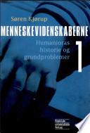 Menneskevidenskaberne 1  Humanioras historie og grundproblemer