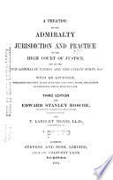 A Treatise on the Admiralty Jurisdiction and Practice of the High Court of Justice