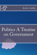 Politics a Treatise on Government