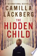 The Hidden Child: A Novel Worldwide Bestseller Camilla Lackberg The Chilling Struggle