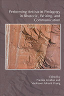 Performing Antiracist Pedagogy in Rhetoric  Writing  and Communication