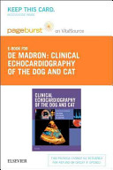 Clinical Echocardiography of the Dog and Cat Pageburst E book on Vitalsource