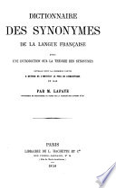 Dictionnaire des synonymes de la langue fran  aise  avec une introduction sur la th  orie des synonymes  ouvrage dont la premi  re partie a obtenu de l Institut le prix de linguistique en 1853