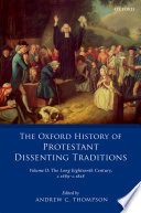 The Oxford History of Protestant Dissenting Traditions  Volume II
