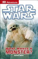 DK Adventures: Star Wars: What Makes A Monster? Book