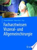 Facharztwissen Viszeral  und Allgemeinchirurgie