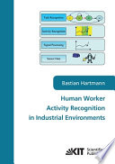 Human Worker Activity Recognition in Industrial Environments