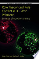 Role Theory and Role Conflict in U S  Iran Relations