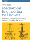 Mechanical Engineering for Hackers