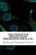 The Complete Ib Biology Exam Preparation for SL   Hl