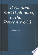 Diplomats and Diplomacy in the Roman World