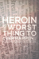 Heroin Is the Worst Thing to Ever Happen to Me