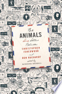 The Animals  Love Letters Between Christopher Isherwood and Don Bachardy