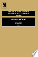 Neuroeconomics : of and demand for health; the...