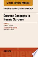 Current Concepts In Hernia Surgery An Issue Of Surgical Clinics E Book
