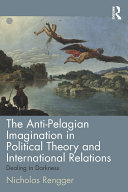 The Anti-Pelagian Imagination in Political Theory and International Relations