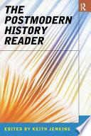 The Postmodern History Reader book