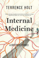 Internal Medicine  A Doctor s Stories