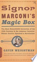 Signor Marconi s Magic Box