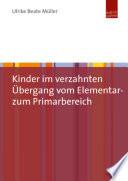 Kinder im verzahnten Übergang vom Elementar- zum Primarbereich