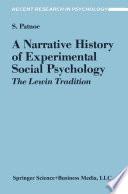 A Narrative History of Experimental Social Psychology