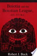 Boiotia and the Boiotian League  432 371 B C