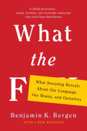 What the F by Benjamin Bergen