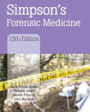 Simpson's Forensic Medicine : a classic introductory text to the field. continuing...