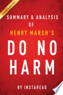 Do No Harm By Henry Marsh | Summary & Analysis : preview: do no harm is...