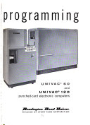 Programming; Univac 60 And Univac 120 Punched-card Electronic Computers : ...