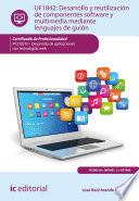 Desarrollo Y Reutilizaci N De Componentes Software Y Multimedia Mediante Lenguajes De Gui N Ifcd0210