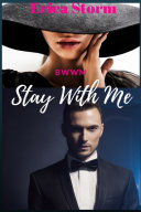 Stay With Me  BWWM interracial African American Multicultural Erotica Romance