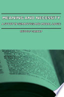 Meaning and Necessity   A Study in Semantics and Modal Logic