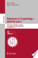 Advances In Cryptology Crypto 2013