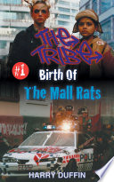 The Tribe Birth Of The Mall Rats