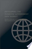 Developing the Domestic Government Debt Market